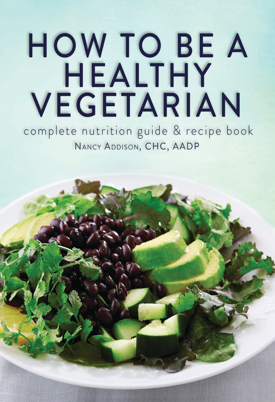 How To Be A Healthy Vegetarian by Nancy Addison,  second edition,  - kindle cover draft 08-05-2015 copy